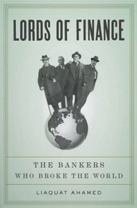 Lords of Finance: The Bankers Who Broke the World free download