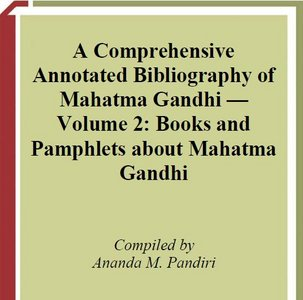 A Comprehensive, Annotated Bibliography on Mahatma Gandhi free download
