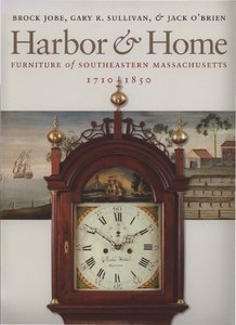 Harboramp; Home: Furniture of Southeastern Massachusetts, 1710-1850 free download