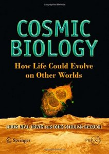Cosmic Biology: How Life Could Evolve on Other Worlds free download