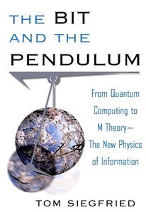 The Bit and the Pendulum: How the New Physics of Information is Revolutionizing Science free download