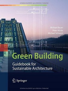 Green Building: Guidebook for Sustainable Architecture free download