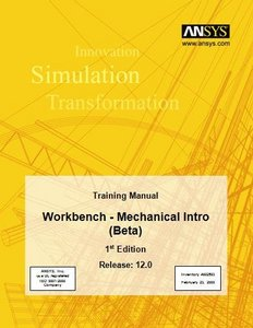 ANSYS 12 Training Manual 1st Eddition / Workbench - Mechanical Intro (Beta) free download