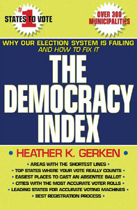 Heather K. Gerken - The Democracy Index: Why Our Election System Is Failing and How to Fix It free download