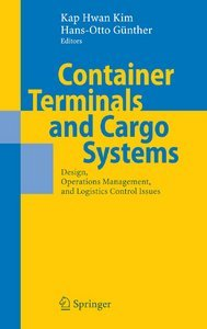 Container Terminals and Cargo Systems: Design, Operations Management, and Logistics Control Issues free download