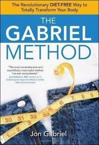 The Gabriel Method: The Revolutionary DIET-FREE Way to Totally Transform Your Body free download
