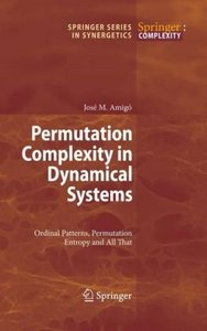 Permutation Complexity in Dynamical Systems: Ordinal Patterns, Permutation Entropy and All That free download