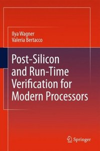 Post-Silicon and Runtime Verification for Modern Processors free download
