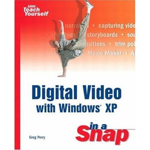 Digital Video with Windows XP in a Snap free download