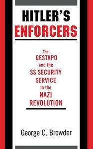 Hitler's Enforcers: The Gestapo and the SS Security Service in the Nazi Revolution free download