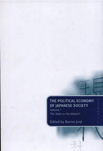 Junji Banno - The Political Economy of Japanese Society: Volume 1: The State or the Market? free download