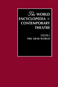 World Encyclopedia of Contemporary Theatre : The Arab World free download