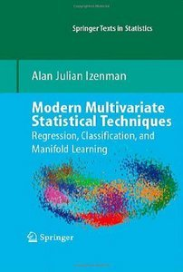 Modern Multivariate Statistical Techniques: Regression, Classification, and Manifold Learning free download