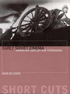 David Gillespie - Early Soviet Cinema- Innovation, Ideology and Propaganda free download