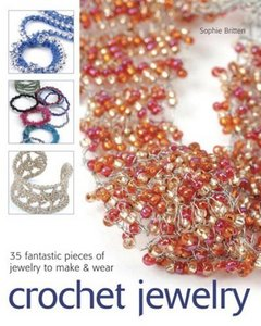 Crochet Jewelry: 35 Fantastic Pieces of Jewelry to Makeamp; Wear free download