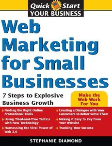 Stephanie Diamond - Web Marketing for Small Businesses: 7 Steps to Explosive Business GrowthMarketing free download