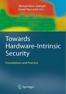 Towards Hardware-Intrinsic Security: Foundations and Practice free download