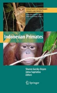 Indonesian Primates (Developments in Primatology: Progress and Prospects) free download