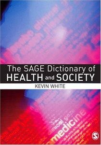 The SAGE Dictionary of Health and Society free download