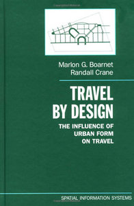 Travel by Design: The Influence of Urban Form on Travel free download