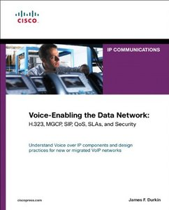 Voice-Enabling the Data Network: H.323, MGCP, SIP, QoS, SLAs, and Security free download