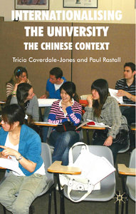 Tricia Coverdale-Jones, Paul Rastall - Internationalising the University: The Chinese Context free download