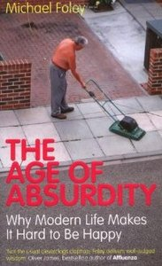 The Age of Absurdity: Why Modern Life Makes it Hard to be Happy free download
