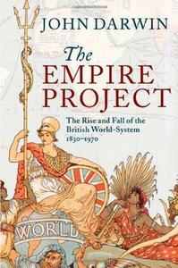John Darwin - The Empire Project: The Rise and Fall of the British World-System, 1830-1970 free download