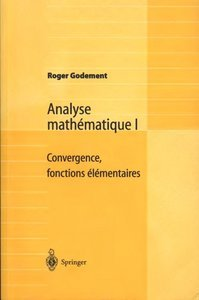 Analyse Mathematique I: Convergence, fonctions elementaires free download