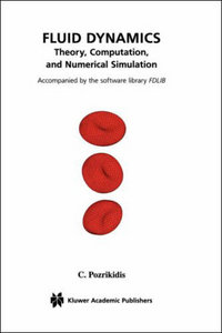 Fluid Dynamics: Theory, Computation, and Numerical Simulation free download