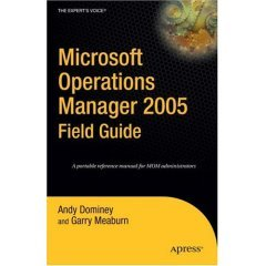 Microsoft Operations Manager 2005 Field Guide free download