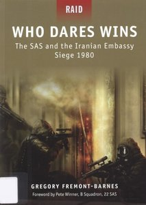 Who Dares Wins The SAS and the Iranian Embassy Siege 1980 (Osprey Raid 4) free download