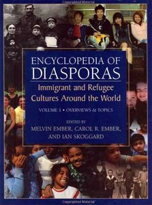 Encyclopedia of Diasporas: Immigrant and Refugee Cultures Around the World free download