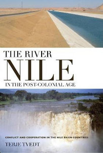 The River Nile in the Post-Colonial Age: Conflict and Cooperation in the Nile Basin Countries free download