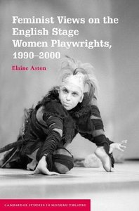 Feminist Views on the English Stage: Women Playwrights, 1990-2000 free download