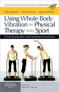 Using Whole Body Vibration in Physical Therapy and Sport: Clinical practice and treatment exercises free download