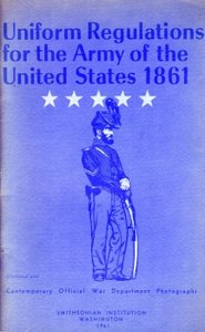 Uniform Regulations for the Army of the United States 1861 - Smithsonian Publication 4467 (1961) free download