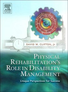 Physical Rehabilitation's Role in Disability Management : Unique Perspectives for Success free download
