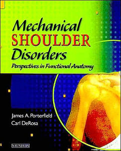 Mechanical Shoulder Disorders: Perspectives in Functional Anatomy free download