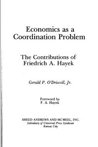 Economics as a Coordination Problem: The Contributions of Friedrich A. Hayek By Gerald P., Jr. O'Driscoll free download