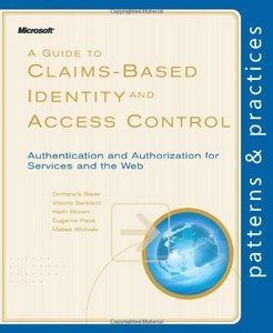A Guide to Claims-Based Identity and Access Control free download