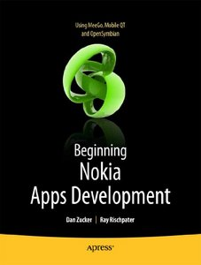 Beginning Nokia Apps Development: Using MeeGo, Mobile QT and OpenSymbian free download