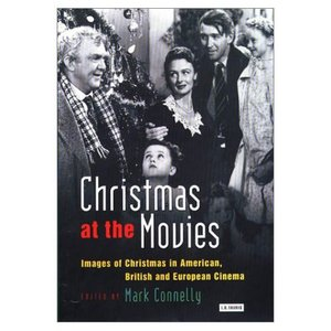 Christmas at the Movies: Images of Christmas in American, British and European Cinema free download