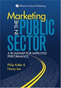Marketing in the Public Sector: A Roadmap for Improved Performance free download