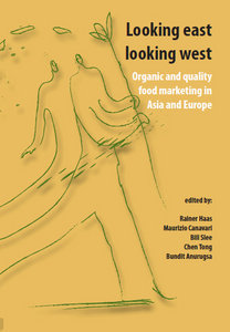 Looking East, Looking West: Organic and Quality Food Marketing in Asia and Europe free download