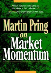 Martin Pring on Market Momentum By Martin J. Pring free download