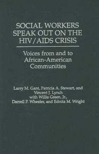Social Workers Speak out on the HIV/AIDS Crisis: Voices from and to African-American Communities free download