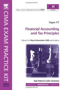 CIMA Exam Practice Kit: Financial Accounting and Tax Principles By Dak Patel free download