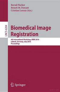 Biomedical Image Registration: 4th International Workshop free download