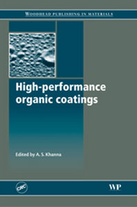 A. S. Khanna - High-Performance Organic Coatings: Selection, application and evaluation free download